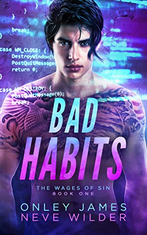 Review: Bad Habits by Onley James and Neve Wilder