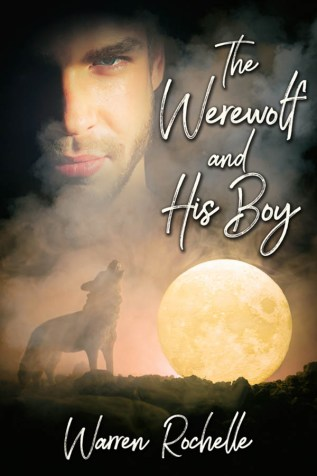 Guest Post and Giveaway: The Werewolf and His Boy by Warren Rochelle