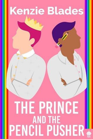 Guest Post and Giveaway: The Prince and the Pencil Pusher by Kenzie Blades