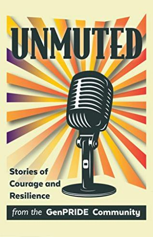Review: Unmuted: Stories of Courage and Resiliance from the GenPRIDE Community