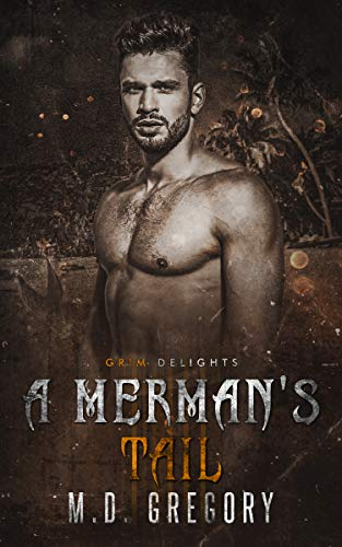 Excerpt and Giveaway: A Merman's Tail by M.D. Gregory