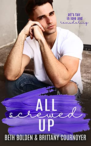 Review: All Screwed Up by Beth Bolden and Brittany Cournoyer