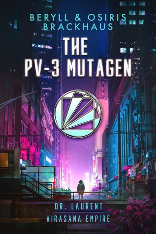 Guest Post: The PV-3 Mutagen by Beryll and Osiris Brackhaus
