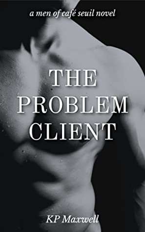 Review: The Problem Client by K.P. Maxwell