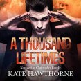Audiobook Review: A Thousand Lifetimes by Kate Hawthorne