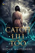 Review: Catch Lili Too by Sophie Whittemore