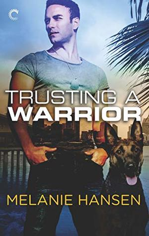 Review: Trusting a Warrior by Melanie Hansen