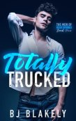 Review: Totally Trucked by B.J. Blakely