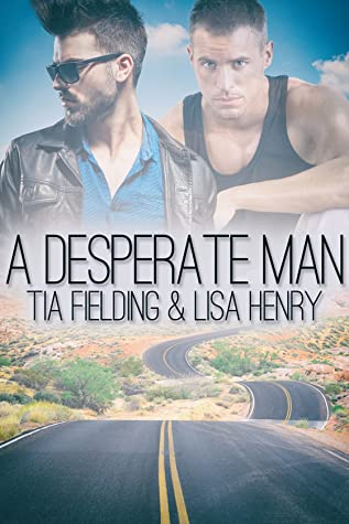 Review: A Desperate Man by Tia Fielding and Lisa Henry