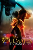 Guest Post and Giveaway: Soulmates by Liv Rancourt