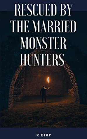 Review: Rescued by the Married Monster Hunters by Rook Bird