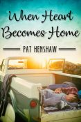 Guest Post and Giveaway: When Heart Becomes Home by Pat Henshaw