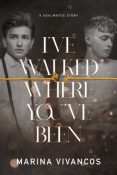 Review: I've Walked Where You've Been by Marina Vivancos