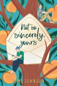 Excerpt and Giveaway: Not So Sincerely, Yours by A.M. Johnson