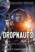 Guest Post and Giveaway: Dropnauts by J. Scott Coatsworth