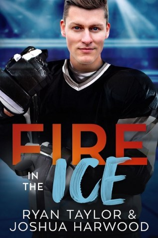Excerpt and Giveaway: Fire in the Ice by Ryan Taylor and Joshua Harwood