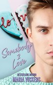 Review: Somebody 2 Love by Maria Vickers
