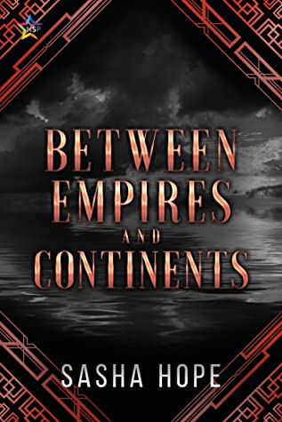 Review: Between Empires and Continents by Sasha Hope