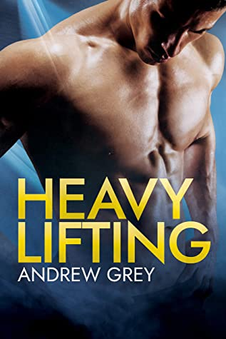 Review: Heavy Lifting by Andrew Grey