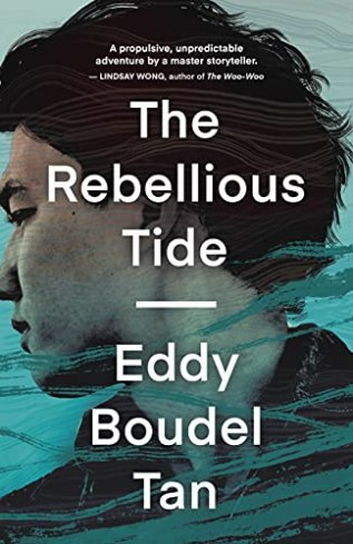Review: The Rebellious Tide by Eddy Boudel Tan