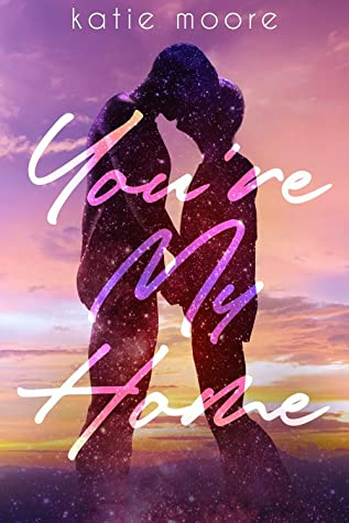 Review: You're My Home by Katie Moore