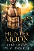 Review: Hunter Moon by Sam Burns and W.M. Fawkes