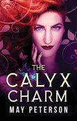 Review: The Calyx Charm by May Peterson