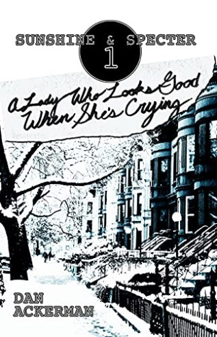 Review: A Lady Who Looks Good When She's Crying by Dan Ackerman