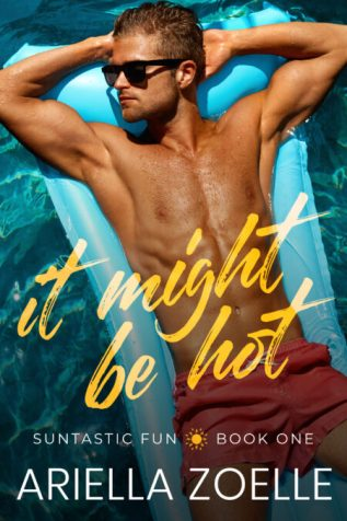 Excerpt and Giveaway: It Might Be Hot by Ariella Zoelle
