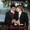Audiobook Review: It Takes Two to Tumble by Cat Sebastian
