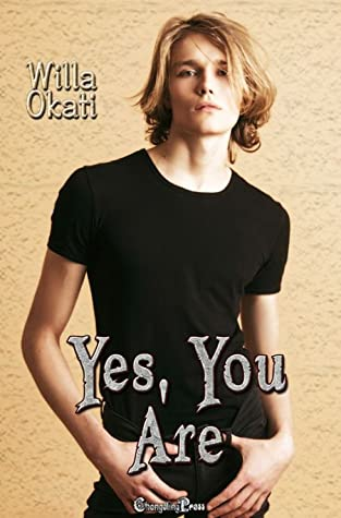Review: Yes, You Are by Willa Okati