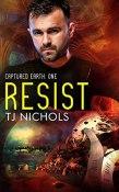 Review: Resist by T.J. Nichols