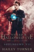 Buddy Review: A Veiled & Hallowed Eve by Hailey Turner