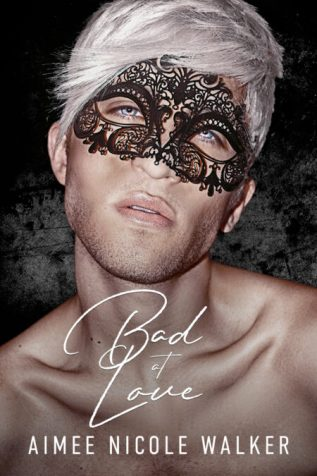 Excerpt and Giveaway: Bad at Love by Aimee Nicole Walker