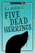 Review: Five Dead Herrings by E.J. Russell