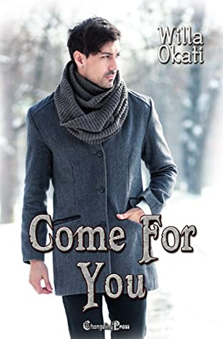 Review: Come For You by Willa Okati