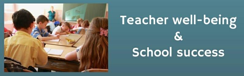Teacher well-being and school success