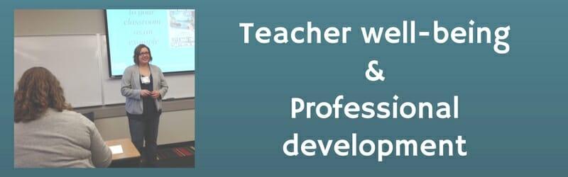 Teacher well-being and professional development