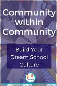 Community within Community Build Your Dream School Culture