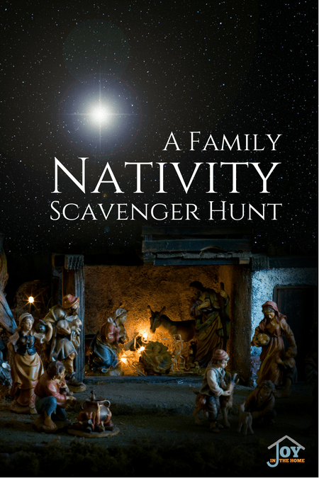 A Family Nativity Scavenger Hunt Joy In The Home