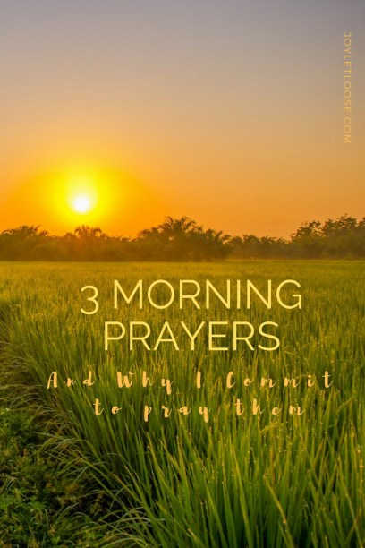 3 Morning Prayers and Why I Commit to Pray Them