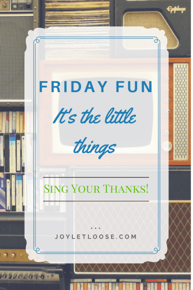 Friday Fun - Sing your thanks