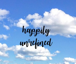 Happily Refined words quoted while floating in the clouds