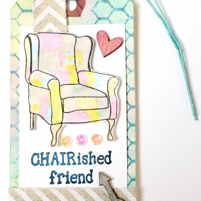 """Chair""ished Friend Mixed Media Tag"