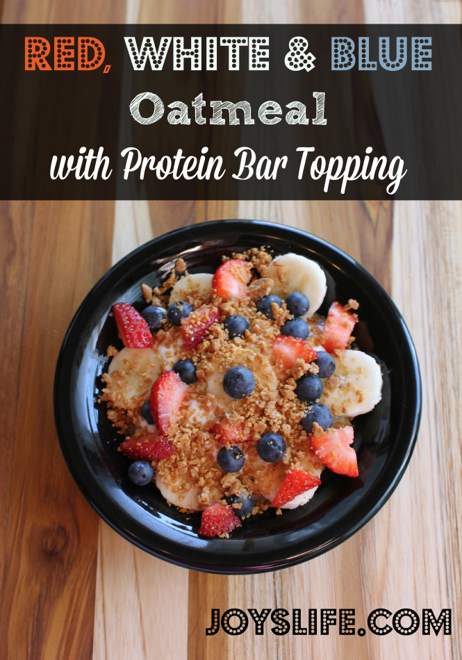 Red, White & Blue Oatmeal with Protein Bar Topping #Recipe #BarNutrition #shop #cbias