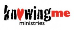 knowing me ministries
