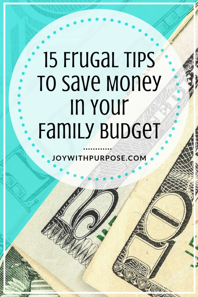 Here are 15 Frugal Tips to Save Money in Your Family and Household Budget