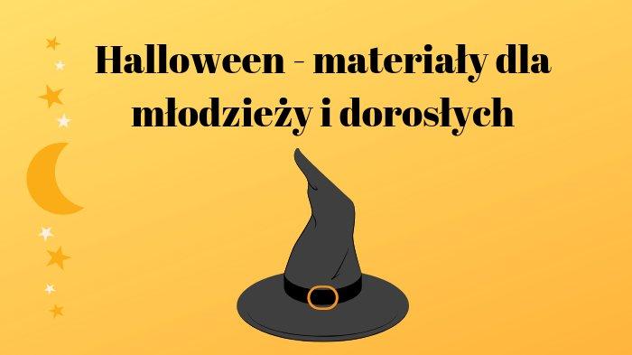 Halloween – materiały dla młodzieży i dorosłych.