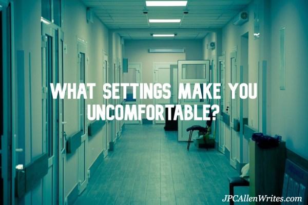 what settings make you uncomfortable?