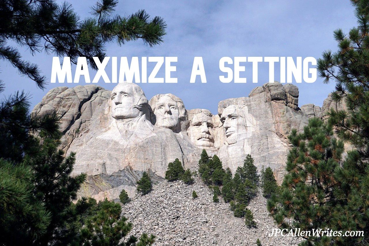 maximize a setting